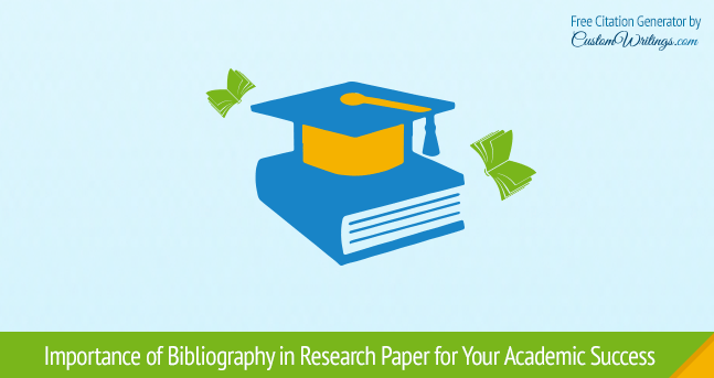 Importance Of Bibliography In Research Paper  Customwritingscom Blog Bibliography In Researchpaper