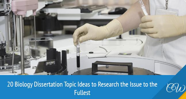 Biology Dissertation Topics