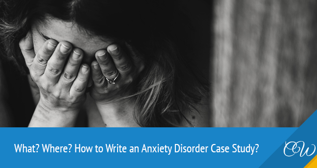 Anxiety Disorder Case Study Writing